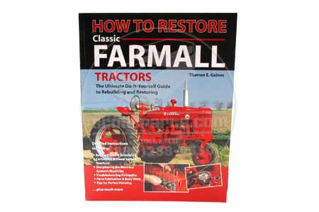 How To Restore Classic Farmall Tractors Book