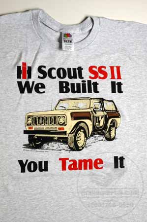 "Scout II IH Scout SS II ""We Built ItYou Tame It"" T-Shirt"